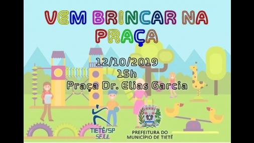 """Praça Dr. Elias Garcia recebe o """"Vem brincar na praça"""""""