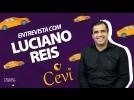 Bate-papo com Luciano Reis - Cevi