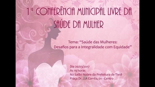1ª Conferência Municipal Livre de Saúde da Mulher
