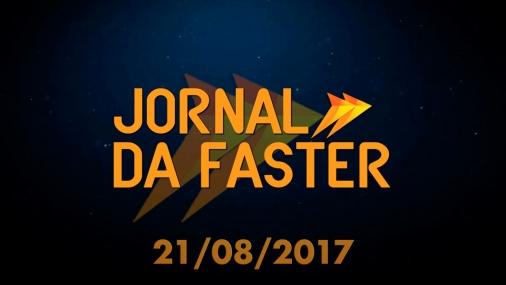Jornal da Faster - 21/08/2017
