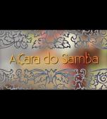 A Cara do Samba episódio 3