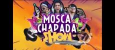 Mosca Chapada Show ep4