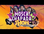 Mosca Chapada Show ep5