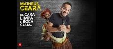 Teatro Municipal recebe �Matheus Ceará de Cara Limpa e Boca Suja�